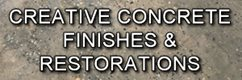 Creative Concrete Finishes & Restorations