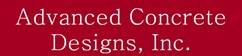 Advanced Concrete Designs, Inc