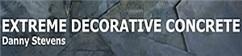 Extreme Decorative Concrete