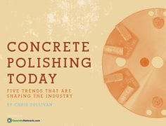 Densifier Trends for Polished Concrete - The Concrete Network